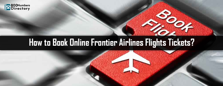Frontier Airlines Reservations from Customer Support Portal: