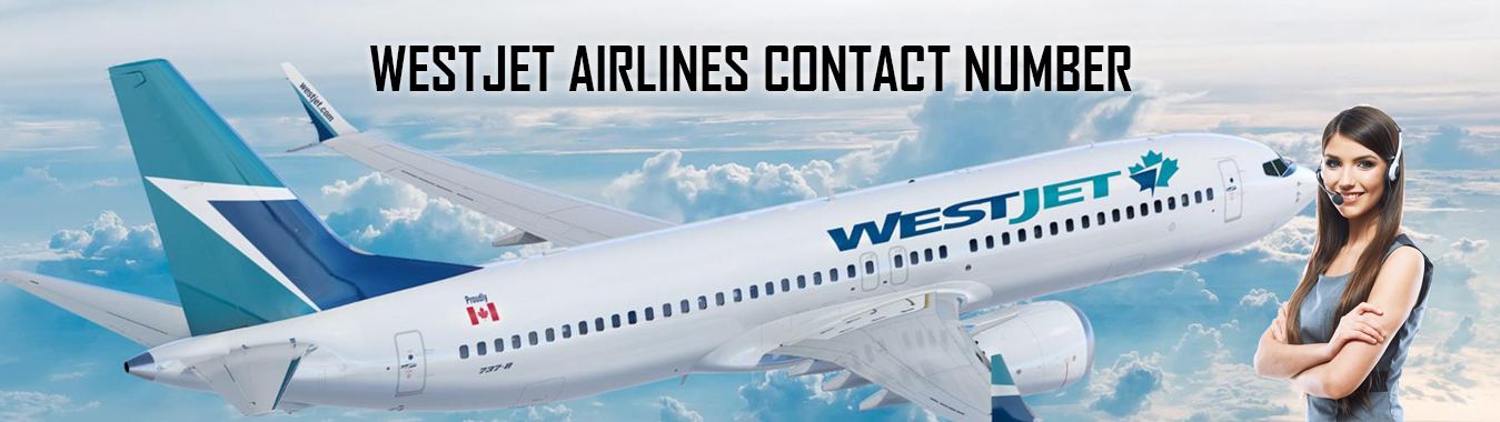 Dial Westjet Airlines Phone Number For Reservations